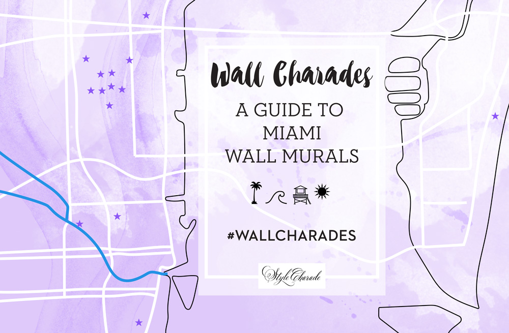 Wall Charades Miami Murals Street Art Guide Locations